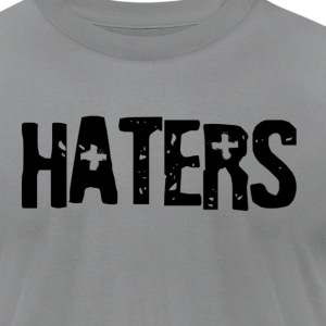 Haters - Men's T-Shirt by American Apparel