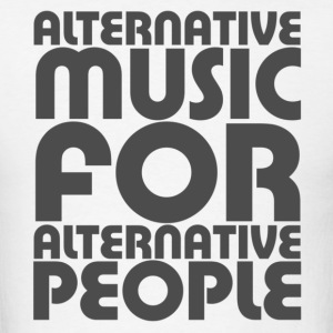 Alternative Music For Alternative People - Men's T-Shirt