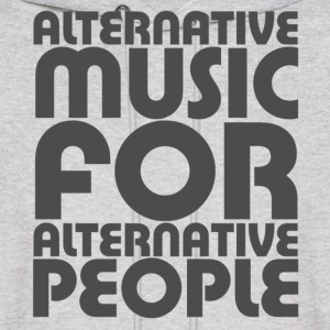 Alternative Music For Alternative People - Men's Hoodie