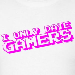 I Only Date Gamers T-Shirts - Men's T-Shirt