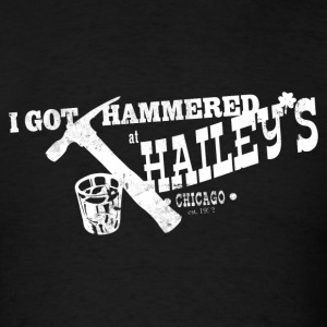 I GOT HAMMERED AT HAILEY'S T-Shirts - Men's T-Shirt