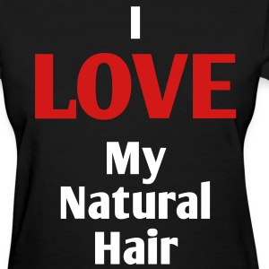 I LOVE My Natural Hair Women's T-Shirts - Women's T-Shirt
