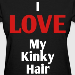 I LOVE My Kinky Hair Women's T-Shirts - Women's T-Shirt