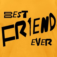 best friend ever T-Shirts