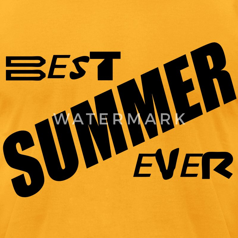 best summer ever T-Shirts - Men's T-Shirt by American Apparel