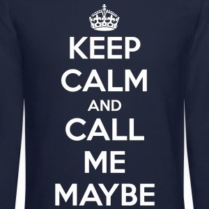 Men's Keep Calm And Call Me Maybe T-Shirt - Crewneck Sweatshirt