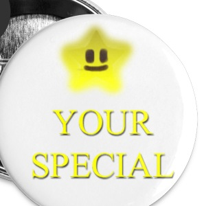 Your Special! =) Buttons - 5 PACK - Large Buttons