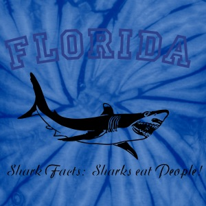 FLORIDA:   Shark Facts- SHARKS eat People! T-Shirts - Unisex Tie Dye T-Shirt