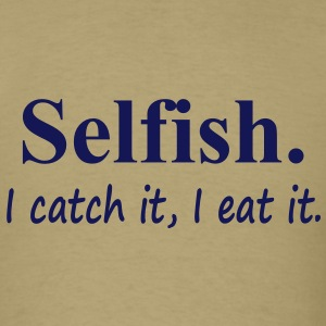 Selfish T-Shirts - Men's T-Shirt