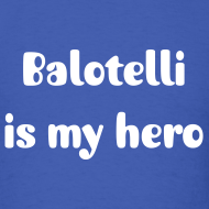 Design ~ Balotelli is My Hero
