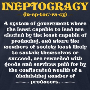 Ineptocracy Definition T-Shirts - Men's T-Shirt by American Apparel