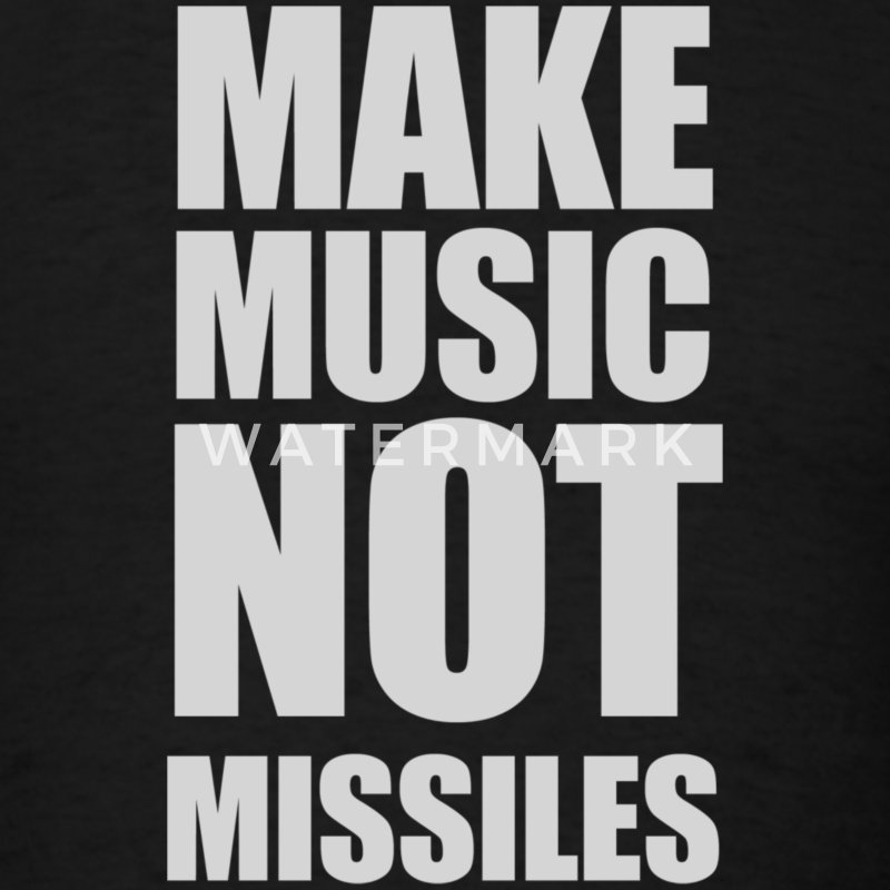 Make Music Not Missiles - Men's T-Shirt