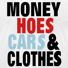 MONEY HOES CARS & CLOTHES T-Shirts