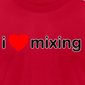 I Love Mixing - Men's T-Shirt by American Apparel