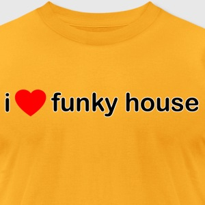 I Love Funky House - Men's T-Shirt by American Apparel