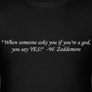 When someone asks if you're a god... - Men's T-Shirt