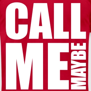 Call Me Maybe T-Shirts - Men's T-Shirt by American Apparel