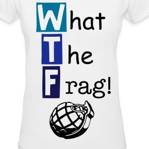 What the frag! (WTF) Womans T-Shirt - Women's V-Neck T-Shirt