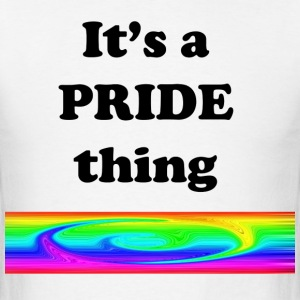 It's a Pride Thing - Men's T-Shirt
