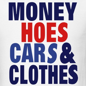 MONEY HOES CAR & CLOTHES - Men's T-Shirt
