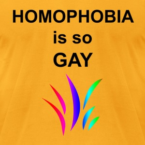 Homophobia is so Gay - Men's T-Shirt by American Apparel