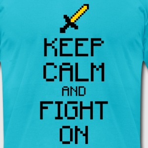 Keep calm and fight on 2c T-Shirts - Men's T-Shirt by American Apparel