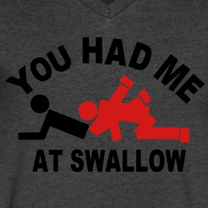 YOU HAD ME AT SWALLOW - Men's V-Neck T-Shirt by Canvas