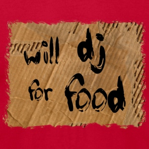 Will DJ For Food - Men's T-Shirt by American Apparel