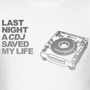 Last Night A CDJ Saved My Life - Men's T-Shirt