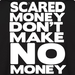 Scared Money Don't Make Money Hoodies - Men's Hoodie
