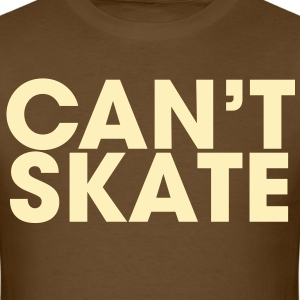 Cant Skate - Men's T-Shirt