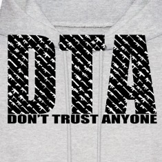 Don't Trust Anyone Hoodie