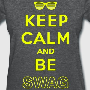 Keep calm and be swag - Women's T-Shirt