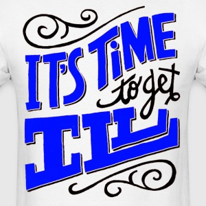 Time To Get Ill Tee - Men's T-Shirt