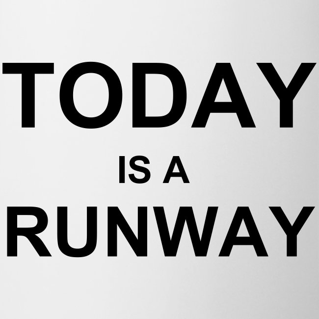 Today is a Runway Mug - Porcelain White