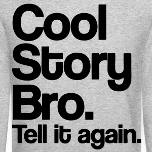 Cool Story Bro Long Sleeve Shirts - stayflyclothing.com - Crewneck Sweatshirt