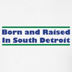 Born & Raised in South Detroit