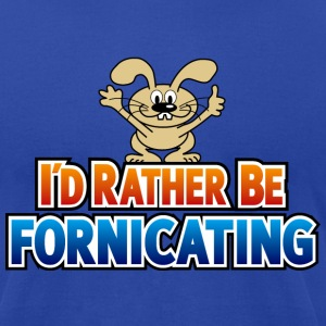 I'd Rather Be Fornicating American Apparel T-Shirt - Men's T-Shirt by American Apparel