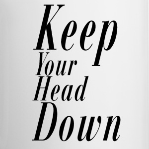 Keep your head down Bottles & Mugs - Coffee/Tea Mug