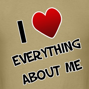 I Love Everything About Me. TM - Men's T-Shirt