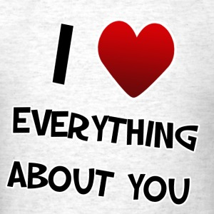 I (heart) Everything about you. TM  Mens Tee - Men's T-Shirt