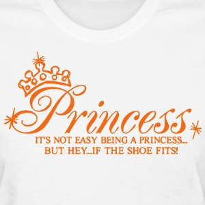 Princess..It's not easy being a Princess Women's T-Shirts - Women's T-Shirt