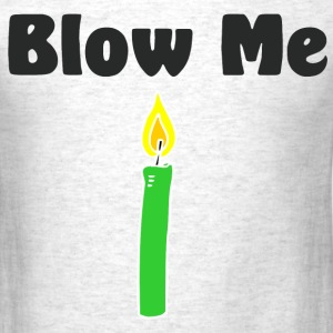 Blow Me T-Shirts - Men's T-Shirt
