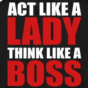 Act Like a Lady Think Like a Boss Hoodies - Men's Hoodie