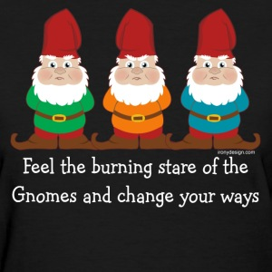 Burning Stare of The Gnomes - Women's T-Shirt