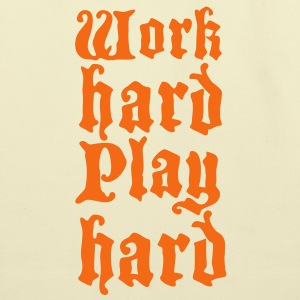 work hard play hard Bags  - Eco-Friendly Cotton Tote