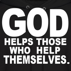 GOD HELPS THOSE WHO HELP THEMSELVES. Hoodies