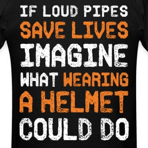 LOUD PIPES shirt - Men's T-Shirt