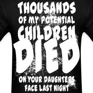 Thousands of Children Died - Men's T-Shirt