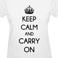 Design ~ KEEP CALM AND CARRY ON - LADIES TSHIRT